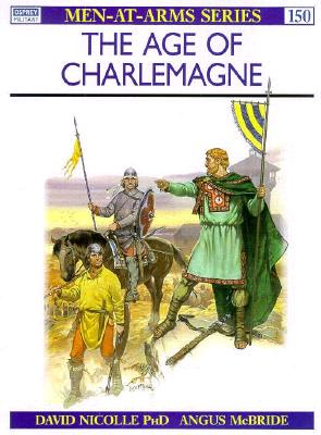 Age of Charlemagne By Nicolle, David/ Windrow, Martin