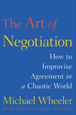The Art of Negotiation By Wheeler, Michael